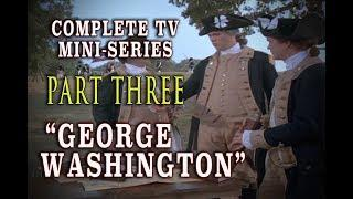 """George Washington"" Epic Historical 1984 Mini-Series - Part 3"