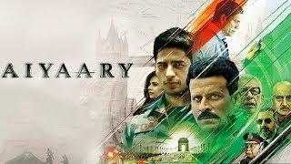 Aiyaary 2018 Hindi Movie Full   Sidharth Malhotra   Rakul Preeth Singh   Manooj Bajpayee
