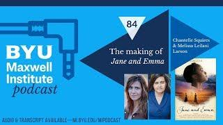 "MIPodcast #84—The making of ""Jane and Emma,"" with Chantelle Squires and Melissa Leilani Larson"