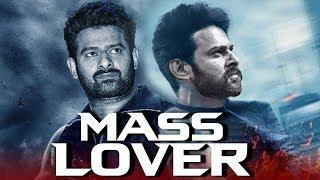 Mass Lover (2018) Telugu Hindi Dubbed Full Movie | Prabhas, Anshu