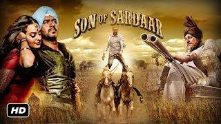 Son of Sardaar Full Movie (HD) Ajay Devgan | Sanjay Dutt | Sonakshi Sinha | Juhi Chawla