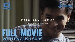 FULL MOVIE: Para Kay James (with ENGLISH Subs) | Cinema One Originals