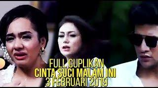 Full Cuplikan Cinta Suci Malam Ini 3 Februari  2019