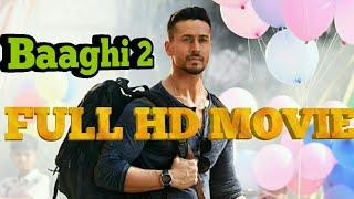 Baaghi 2 full movie HD Bollywood movie Tiger Shroff Disha Patani