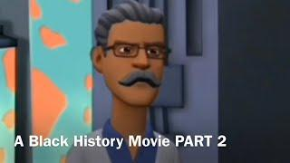 A Black History Movie (Part 2)