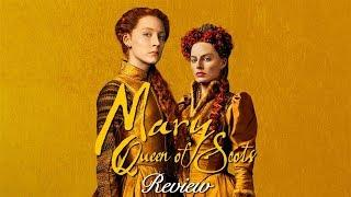MARY QUEEN OF SCOTS Review - Cinema Savvy