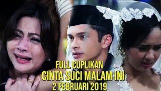 Full Cuplikan Cinta Suci Malam Ini 2 Februari  2019
