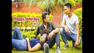 Happy Saturday | Episode 8 | Nepali Comedy Video | Short Movie July 2018 | Colleges Nepal