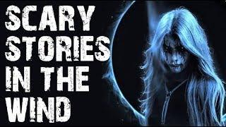 Scary Stories For A Windy Night | True Scary Stories | Horror Stories