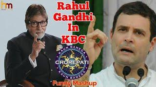 Rahul Gandhi In KBC Comedy Mashup - Hindi Mashup