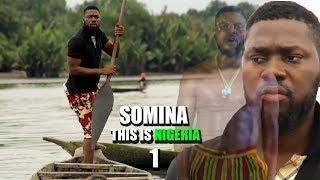 SOMINA (This Is Nigeria) Season 1 - 2018 Latest Nigerian Nollywood Movie Full HD