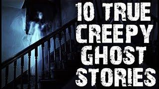 10 TRUE Terrifying Ghost & Paranormal Stories to Creep You Out! | (Scary Stories)