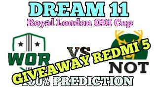 WOR VS NOT DREAM11 TEAM ROYAL LONDON ODI CUP, PREDICTION, PREVIEWS, PLAYING11, FANTASY CRICKET