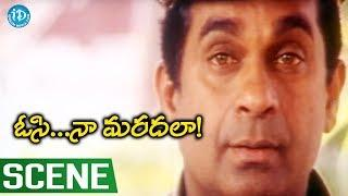 Osi Naa Maradala Movie Scenes - Brahmanandam Comedy || Suman || Sudhakar