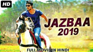 JAZBAA 2019 - New Released Full Hindi Dubbed Movie | New Movies 2019 | New South Movie 2019