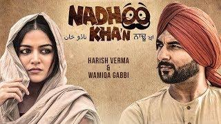 NADHOO KHAN 2019 Full Punjabi Movie | Harish Verma | Wamiqa Gabbi | Latest Punjabi Movies 2019