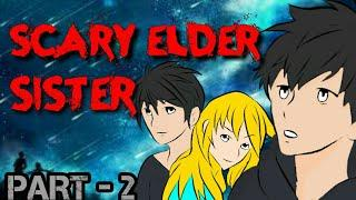 SCARY STORY || MY ELDER SISTER [PART - 2] | ANIMATED IN HINDI