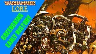 Warhammer Fantasy Lore: Greenskins - Early History