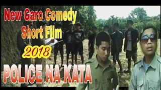 Police na kata | New Garo short film comedy 2018