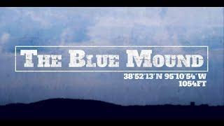 The Blue Mound - A Kansas Historical Documentary