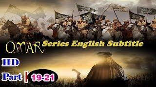 Omar Series With English Subtitles HD Part 19 To 21 Full ❇ I Movie ❇Islamic Movie ❇ Historical Movie