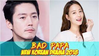 """Bad Papa"" New Korean Drama 2018"
