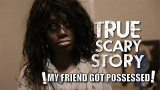 My Friend Got Possessed | True Horror Story + a Short Film | STORY TIME