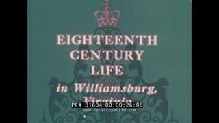 18th CENTURY LIFE IN WILLIAMSBURG, VIRGINIA  1966 DOCUMENTARY FILM  31604
