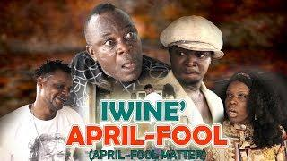 IWINE' APRIL FOOL (April Fool Matter)  | LATEST BENIN COMEDY MOVIE 2019