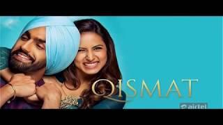 Qismat  Full Movie Ammy Virk Punjabi Movie 2018