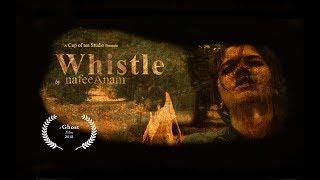 Whistle - A Short Ghost Film (HD) | Scary | Horror | Supernatural | One take short scary film