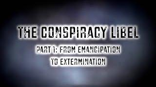 The Conspiracy Libel: Documentary about anti-semitic conspiracy theories (Part One)