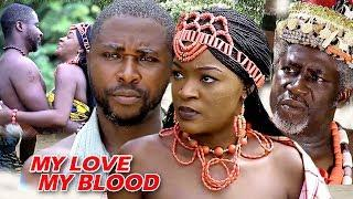 My Love My Blood Season 2 - 2018 latest Nigerian Nollywood Movie Full HD