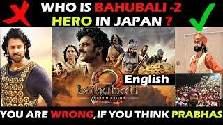 Who is Bahubali 2 Hero in Japan ? You are Wrong if you think of PRABHAS