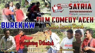 Film Comedy Aceh Burek Kw | Publoe Lumoe Burek, Cungkring dikutuk | Official HD Video Quality
