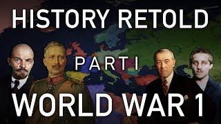 History Retold | World War 1 ~ THE MOVIE ~ Part 1