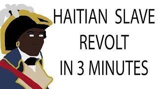 Haitian Slave Revolt | 3 Minute History