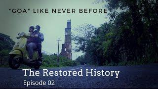 Goa Like Never Before | Travel Series EP 02 | The Restored History