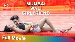 Mumbai Wali Girlfriend (2016) (HD) Hindi Full Movie - Arth Kapoor | Upasana Halder