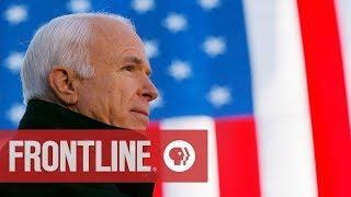 McCain (full film) | FRONTLINE PBS Documentary on the life of Sen. John McCain