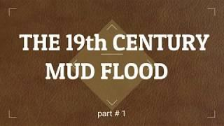 The mudflood of 19th century part #1 film by Philipp Druzhinin