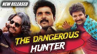 The Dangerous Hunter (Kaaki Sattai) 2018 New Released Hindi Dubbed Full Movie | Sivakarthikayen