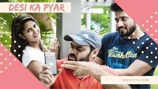 Desi Ka Pyar || Comedy Video || PLAYREEL ||