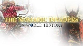 The Nomadic Invaders in World History |A Pseudo-Documentary|