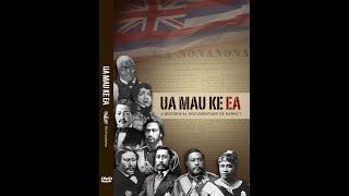 Ua Mau Ke Ea - A Historical Documentary of Hawaii [2011]