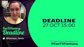 FanTV Fantasy Deadline: Gameweek 10