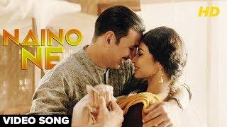 Gold : Naino Song | Akshay Kumar | Mouni Roy | Gold Movie Song | New Song 2018