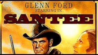 SANTEE (Western Movie, Full Length, English, Free Cowboy Film, GLENN FORD) full youtube movies