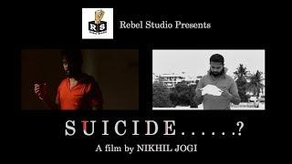 SUICIDE...? || A Silent Fantasy Short Film 2018 ||  A Film by NIKHIL JOGI || REBEL STUDIO ||