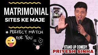 Matrimonial Sites Ke Maje (Perfect Match) | Priyesh Sinha Stand Up Comedy | Stand Up Comedian Indian
